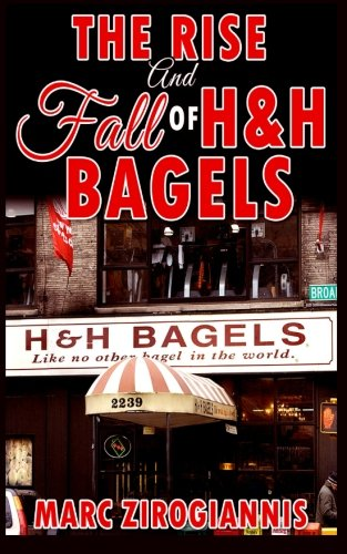 9780692542835: The Rise and Fall of H&H Bagels