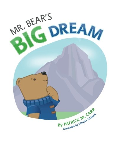 9780692542873: Mr. Bear's Big Dream: Overcoming Life's Challenges Through Determination and Perseverance