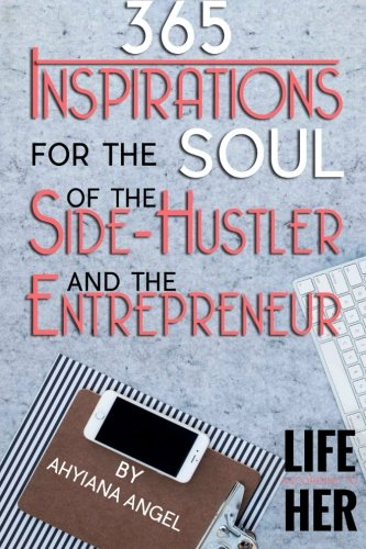 9780692543405: 365 Inspirations for the Soul of the Side-Hustler and the Entrepreneur