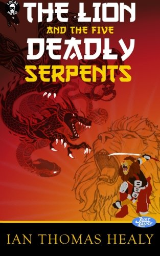 9780692543696: The Lion and the Five Deadly Serpents (Just Cause aUniverse) (Volume 8)