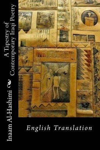 9780692543818: A Tapestry of Contemporary Iraqi Poetry: English Translation