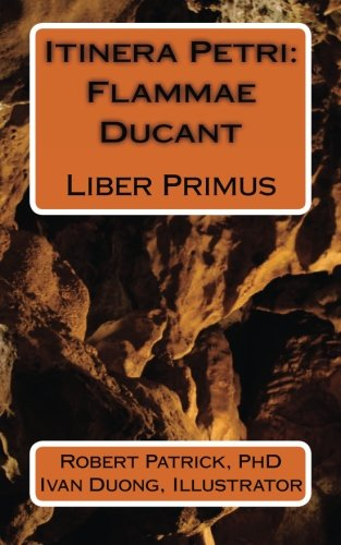 9780692544167: Itinera Petri: Flammae Ducant: Liber Primus