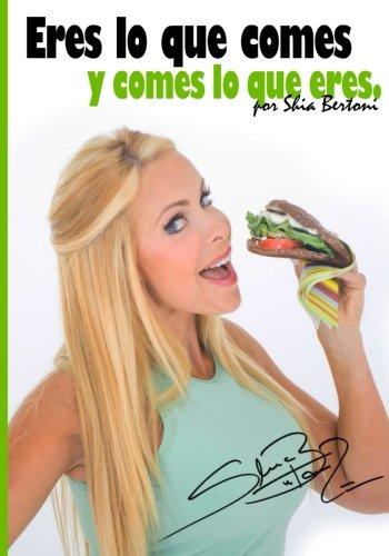 9780692546376: Eres lo que comes y comes lo que eres