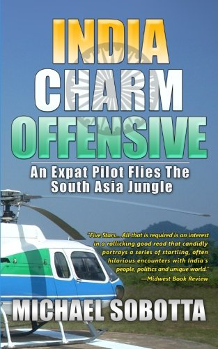 9780692546970: India Charm Offensive: An Expat Pilot Flies the South Asia Jungle