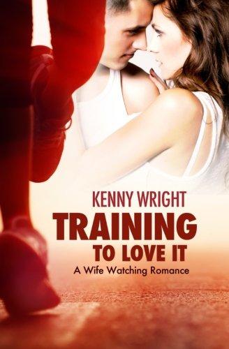 9780692547007: Training to Love It: A Hotwife Romance (Volume 1)