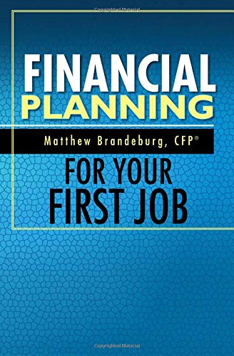 9780692548226: Financial Planning For Your First Job: A Comprehensive Financial Planning Guide (7th Edition)