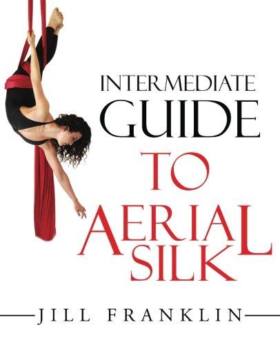 9780692548462: Intermediate Guide to Aerial Silk