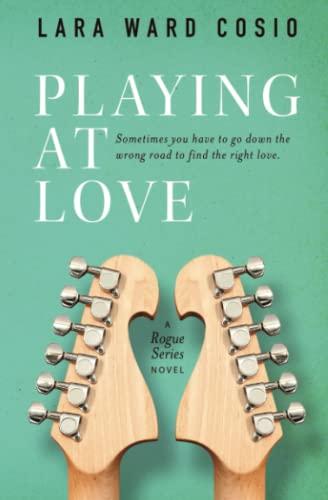 9780692549230: Playing At Love: A Rogue Series Novel