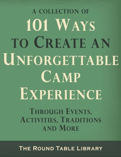 9780692549773: 101 Ways to Create an Unforgettable Camp Experience