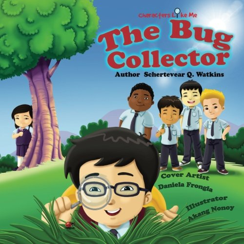 Characters Like Me-The Bug Collector (Volume 1): Schertevear Q. Watkins