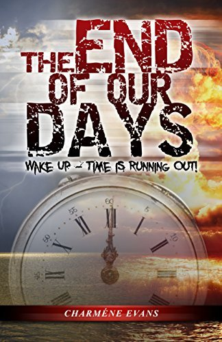 9780692550427: The End of Our Days: Wake Up - Time Is Running Out!