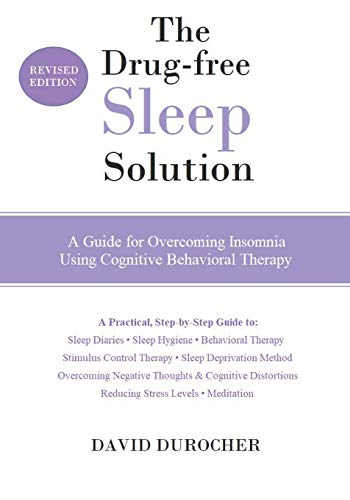9780692551165: The Drug-free Sleep Solution: A Guide for Overcoming Insomnia Using Cognitive Behavioral Therapy