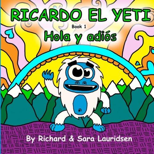 Ricardo el Yeti: Hola y adios (Volume: Lauridsen, Richard