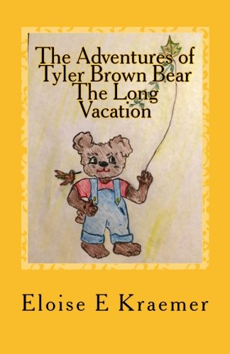 9780692551851: The Adventures of Tyler Brown Bear: The Long Vacation (Volume 1)