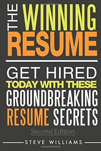 9780692551875: Resume: The Winning Resume, 2nd Ed. - Get Hired Today With These Groundbreaking Resume Secrets