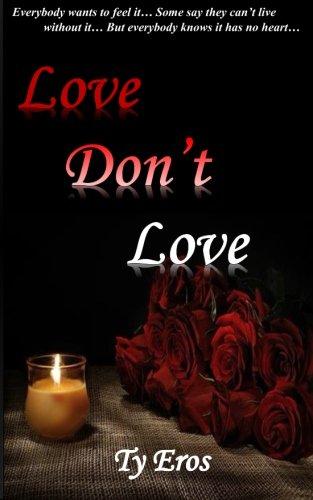 Love Don't Love: Ty Eros