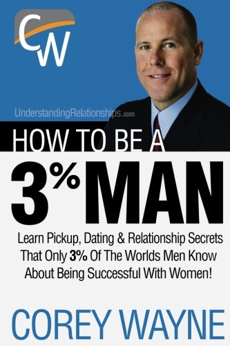 9780692552667: How To Be A 3% Man, Winning The Heart Of The Woman Of Your Dreams