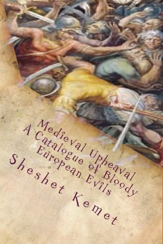 9780692552889: Medieval Upheaval, A Catalogue of Bloody European Evils: Confronting the Whitewashing of European History