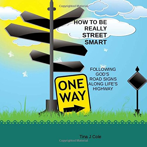 9780692553206: How To Be Really Street Smart: Following God's Road Signs Along Life's Highway
