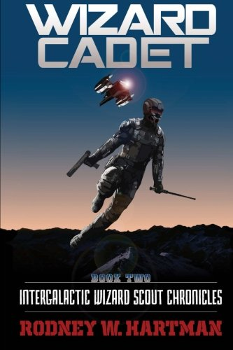 9780692553497: Wizard Cadet (Intergalactic Wizard Scout Chronicles) (Volume 2)