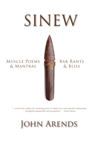 9780692554104: Sinew: Muscle Poems & Mantras, Bar Rants & Bliss