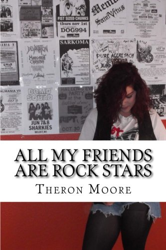 9780692554340: All My Friends Are Rock Stars: The music scenes of Rockford IL, Madison & Milwa