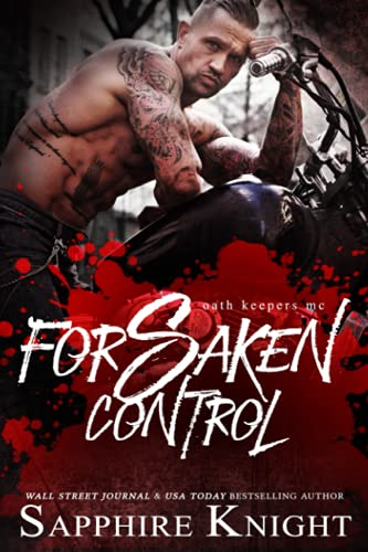 9780692554920: Forsaken Control (Oath Keepers MC)