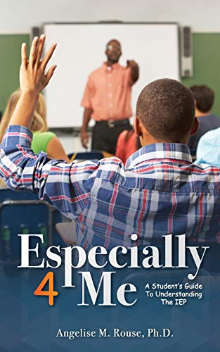 9780692555255: Especially 4 Me: A Student's Guide to Understanding the IEP