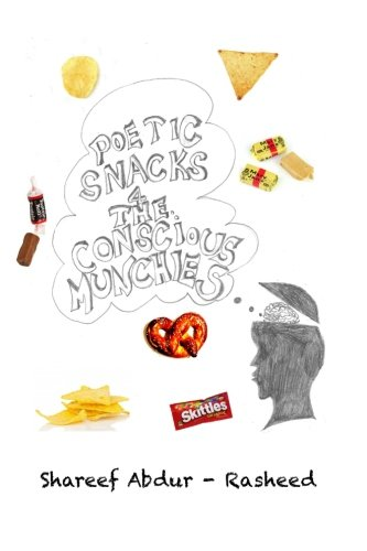 Poetic Snacks for the Conscious Munchies (Paperback): Shareef Abdur Rasheed