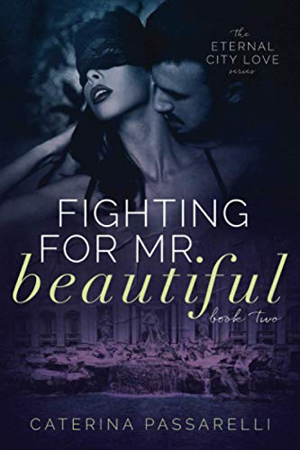 9780692556023: Fighting For Mr. Beautiful: Eternal City Love, Book 2 (Volume 2)