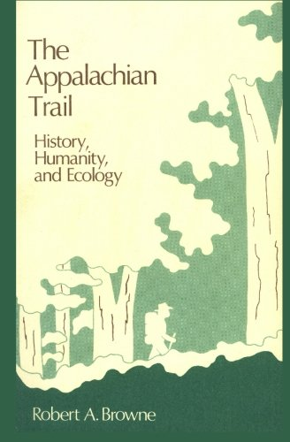 9780692556368: The Appalachian Trail: History, Humanity, and Ecology