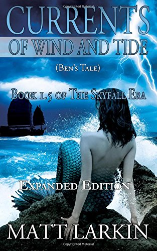 9780692556481: Currents of Wind and Tide: Book 1.5 of the Skyfall Era: Ben's Tale