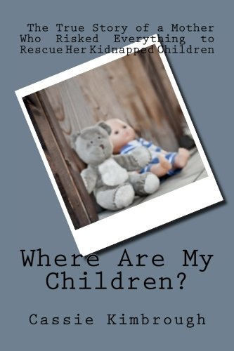 9780692556948: Where Are My Children?: The True Story of a Mother Who Risked Her Life to Rescue Her Kidnapped Children