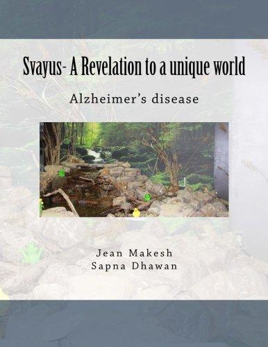 9780692557136: Svayus- A Revelation to a unique world: Alzheimer's disease