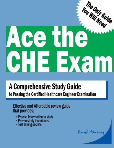 9780692557501: Ace the CHE Exam: A Comprehensive Guide to Passing the Certified Healthcare Engineer Examination