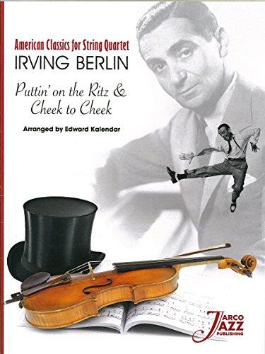 9780692557808: Puttin' on the Ritz and Cheek to Cheek arranged for String Quartet by Edward Kalendar