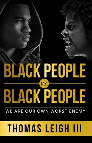 9780692558218: Black People vs. Black People: We Are Our Own Worst Enemy