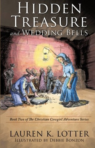 9780692558751: Hidden Treasure and Wedding Bells: Book Two of The Christian Cowgirl Adventure Series (Volume 2)