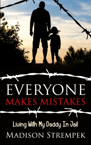 9780692559291: Everyone Makes Mistakes: Living With My Daddy In Jail