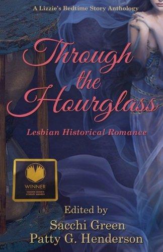 Through the Hourglass: Lesbian Historical Romance (A: Green, Sacchi, Henderson,