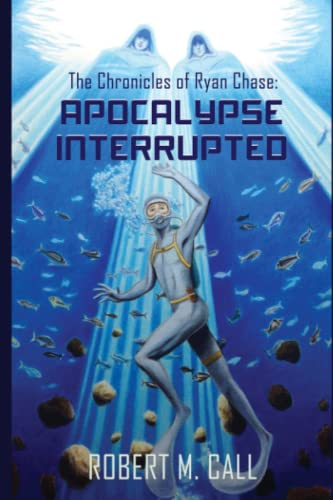 9780692559765: The Chronicles of Ryan Chase: Apocalypse Interrupted (Volume 1)