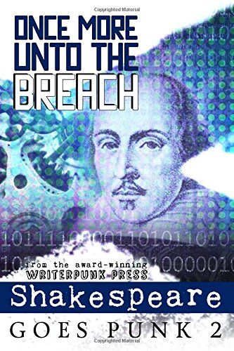 9780692560495: Once More Unto the Breach: Shakespeare Goes Punk 2 (Writerpunk Project) (Volume 2)