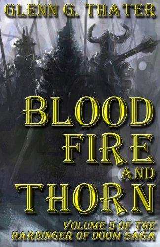 9780692561331: Blood, Fire, and Thorn: Harbinger of Doom - Volume 5