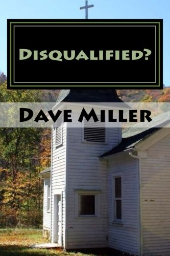 9780692561386: Disqualified?: What the Bible Says about Divorce, Remarriage and Ministry