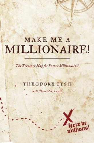 9780692562369: Make Me a Millionaire!: The Treasure Map for future millionaires!