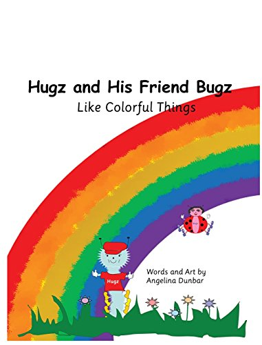 9780692563076: Hugz and His Friend Bugz: Like Colorful Things