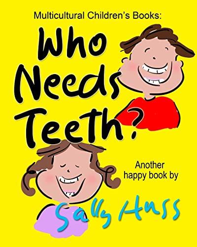 9780692564783: WHO NEEDS TEETH?