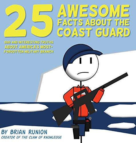 9780692564899: 25 Awesome Facts About The Coast Guard: Odd and Interesting Truths About America's Most-Forgotten Military Branch