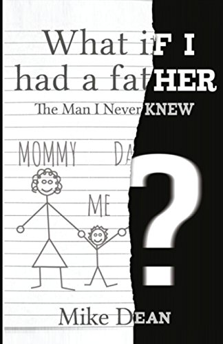 9780692565209: What If I Had A Father?: The Man I Never Knew