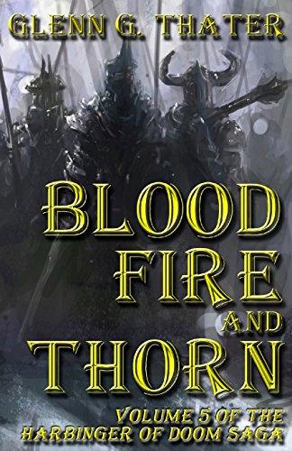 9780692566701: Blood, Fire, and Thorn: Harbinger of Doom -- Volume 5